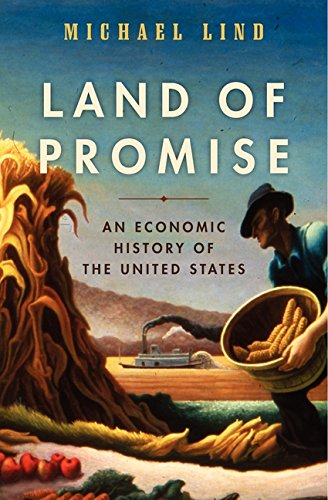 The best books on American Economic History - Land of Promise by Michael Lind