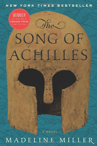 The best books on Greek Myths - The Song of Achilles by Madeline Miller