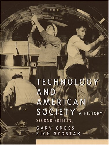 The best books on American Economic History - Technology and American Society by Gary Cross and Rick Szostak