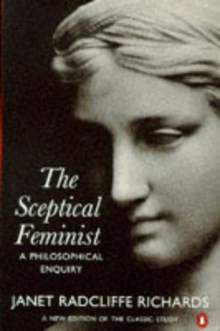 The best books on Ethical Problems - The Sceptical Feminist by Janet Radcliffe Richards