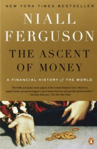 Niall Ferguson on His Intellectual Influences - The Ascent of Money by Niall Ferguson
