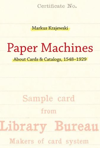The best books on The History of Information - Paper Machines by Markus Krajewski