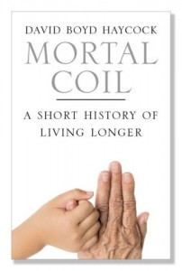 The best books on Immortality - The Mortal Coil by David Boyd Haycock
