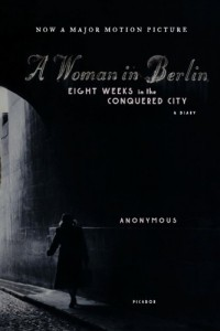 Books on the Aftermath of World War II - A Woman in Berlin by Anonymous