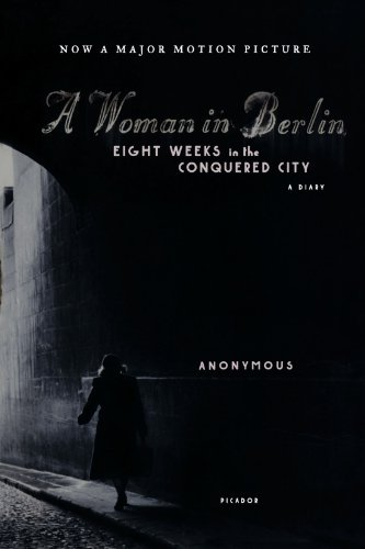 The best books on World War II - A Woman in Berlin by Anonymous