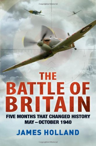 The best books on Perspectives of World War II - The Battle of Britain by James Holland