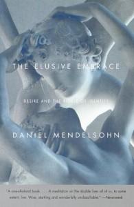 Daniel Mendelsohn on Updating the Classics (of Greek and Roman Literature) - The Elusive Embrace by Daniel Mendelsohn