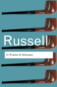 The best books on Slow Living - In Praise of Idleness by Bertrand Russell