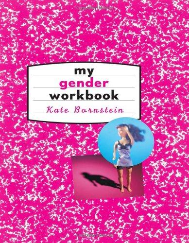 The best books on Gender Outlaws - My Gender Workbook by Kate Bornstein