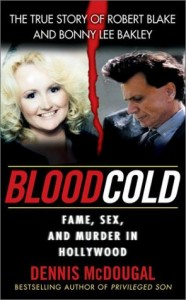 The best books on Los Angeles - Blood Cold by Dennis McDougal & Dennis McDougal and Mary Murphy