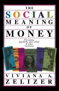 The best books on Economic Sociology - The Social Meaning of Money by Viviana A Zelizer