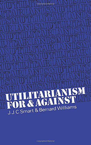 The best books on Ethical Problems - Utilitarianism: For and Against by JJC Smart and Bernard Williams