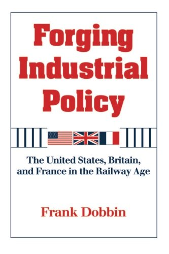 The best books on Economic Sociology - Forging Industrial Policy by Frank Dobbin