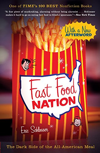 The best books on Food Production - Fast Food Nation by Eric Schlosser
