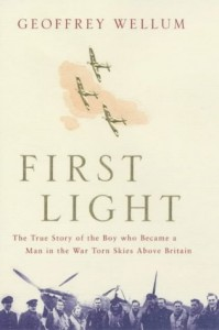 Novels and Memoirs of World War II - First Light by Geoffrey Wellum