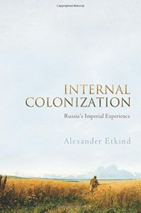 The best books on Putin and Russian History - Internal Colonization by Alexander Etkind