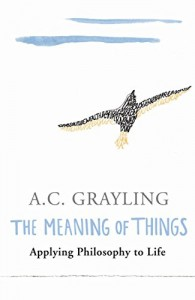 The best books on Ideas that Matter - The Meaning of Things by A C Grayling