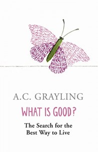 The best books on Ideas that Matter - What is Good? by A C Grayling