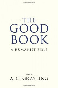 The best books on Ideas that Matter - The Good Book by A C Grayling