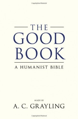 The Good Book by A C Grayling