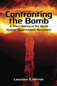 The best books on Peace - Confronting the Bomb by Lawrence Wittner