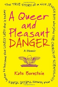 The best books on Gender Outlaws - A Queer and Pleasant Danger by Kate Bornstein