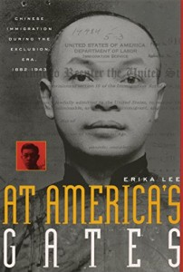 The best books on Race and the Law - At America's Gates: Chinese Immigration during the Exclusion Era, 1882-1943 by Erika Lee