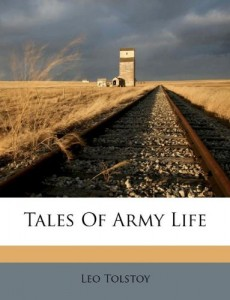 Tales of Army Life by Leo Tolstoy