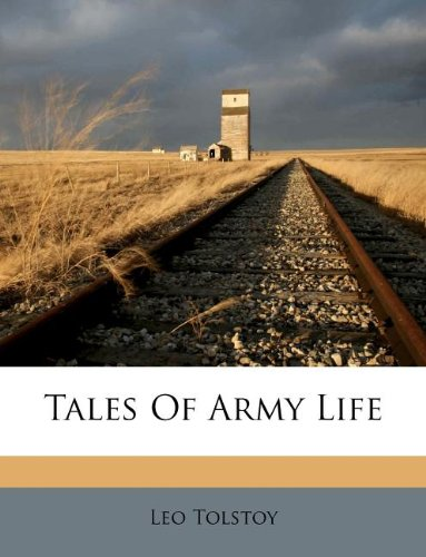 The best books on Peace - Tales of Army Life by Leo Tolstoy