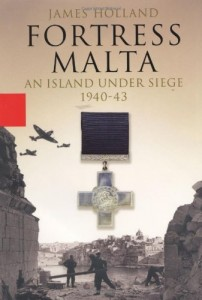 The best books on Perspectives of World War II - Fortress Malta by James Holland
