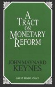 Niall Ferguson on His Intellectual Influences - A Tract on Monetary Reform by John Maynard Keynes