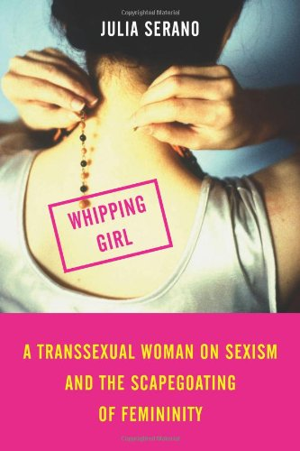 The best books on Gender Outlaws - Whipping Girl by Julia Serano