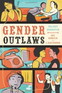 The best books on Gender Outlaws - Gender Outlaws: The Next Generation by Kate Bornstein and S Bear Bergman (editors)