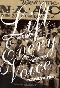 The best books on Race and the Law - Lift Every Voice: The NAACP and the Making of the Civil Rights Movement by Patricia Sullivan