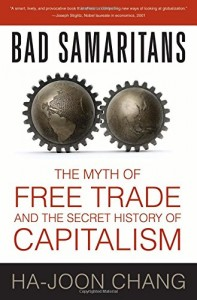 The best books on American Economic History - Bad Samaritans by Ha-Joon Chang