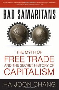 The best books on American Economic History - Bad Samaritans by Ha-Joon Chang