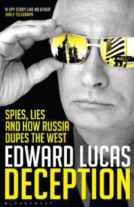 The best books on Contemporary Russia - Deception by Edward Lucas