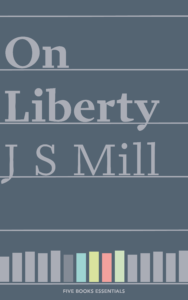 The best books on Being Good - On Liberty by John Stuart Mill