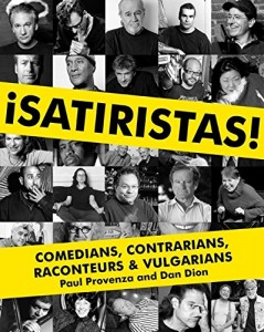 The best books on Political Satire - ¡Satiristas!: Comedians, Contrarians, Raconteurs & Vulgarians by Paul Provenza