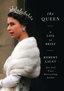 The best books on The Queen - The Queen by Robert Lacey