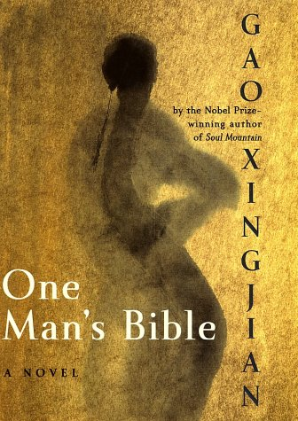 Ma Jian on Chinese Dissident Literature - One Man's Bible by Gao Xingjian