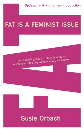The best books on The History of Medicine and Addiction - Fat is a Feminist Issue by Susie Orbach