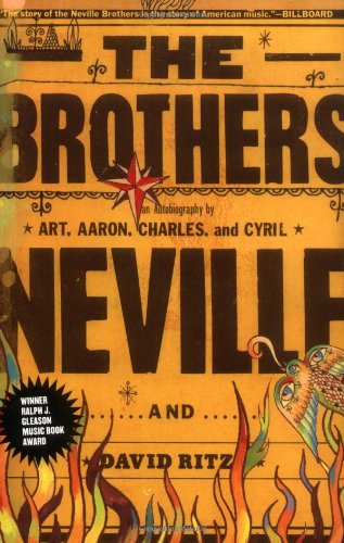 The best books on The Music of New Orleans - The Brothers by Art, Aaron, Charles and Cyril Neville and David Ritz