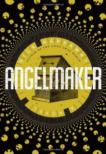 The best books on Negotiating the Digital Age - Angelmaker by Nick Harkaway