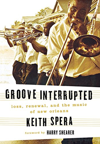 The best books on The Music of New Orleans - Groove Interrupted by Keith Spera