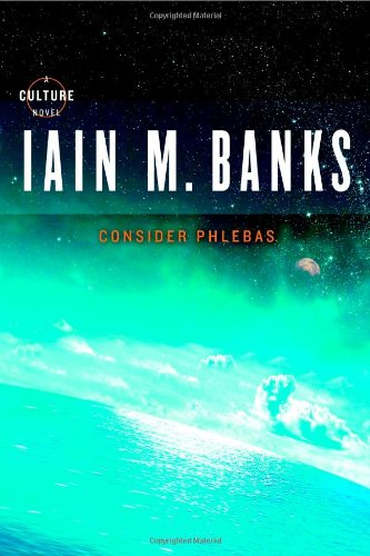 The best books on Utopia - Consider Phlebas by Iain M Banks