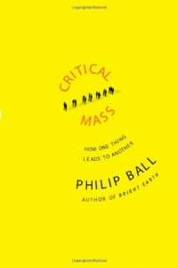 The best books on The Origins of Curiosity - Critical Mass by Philip Ball