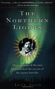 The best books on Astronomers - Northern Lights by Lucy Jago