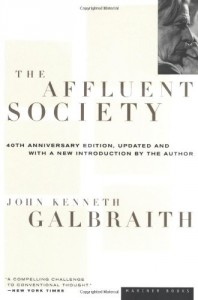 The best books on Utopia - The Affluent Society by John Kenneth Galbraith
