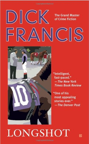 The best books on The Equestrian Life - Longshot by Dick Francis